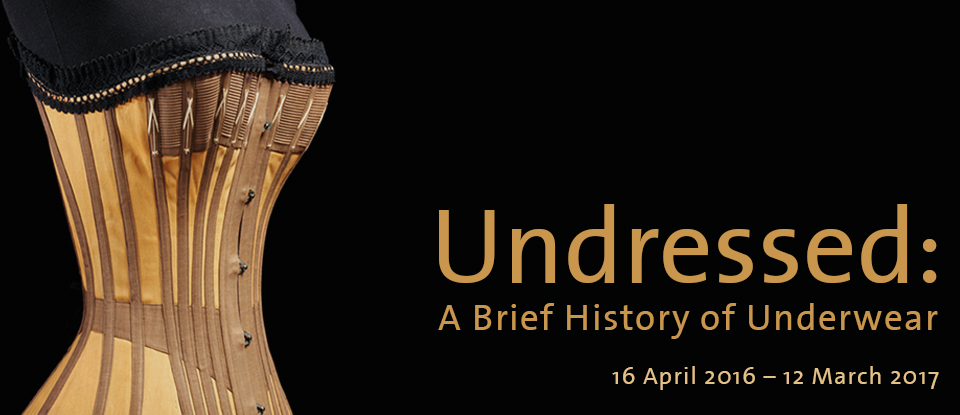 Undressed - London - A brief History of Underwear